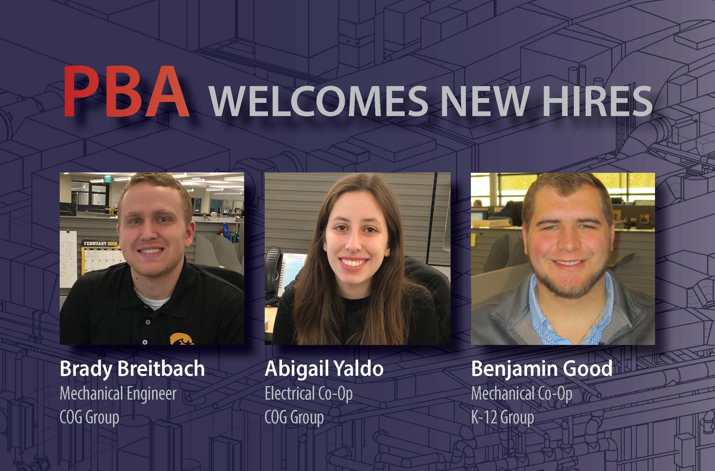 PBA, A Top MEP Engineering Design Firm, Announces 3 New Hires: B. Good, A. Yaldo and B. Breitbach